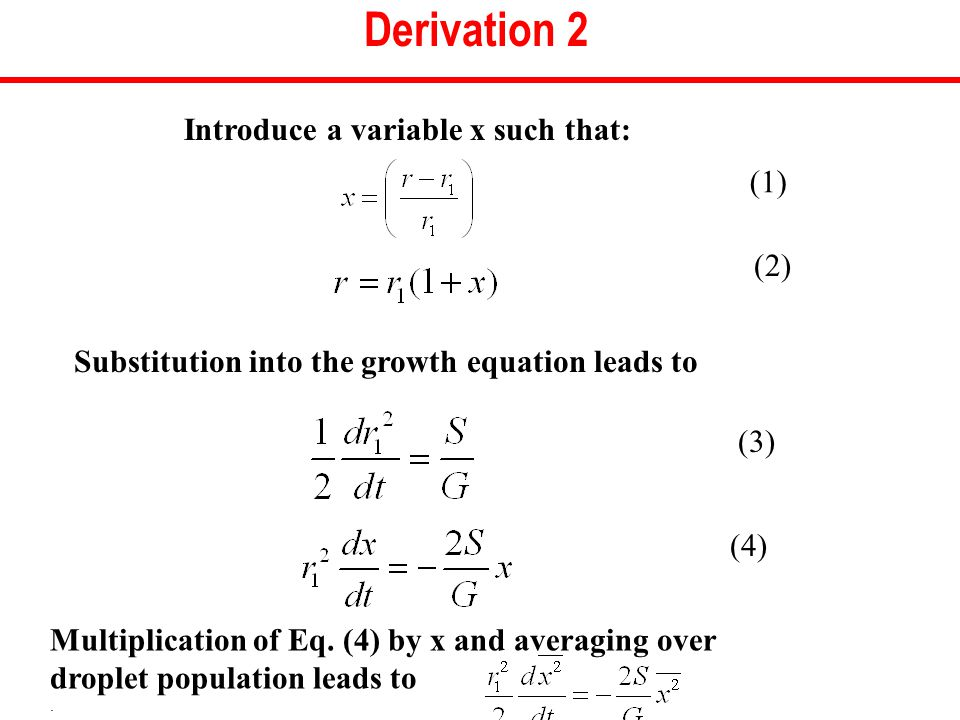 Derivation 2 Introduce a variable x such that: Substitution into the growth equation leads to Multiplication of Eq.