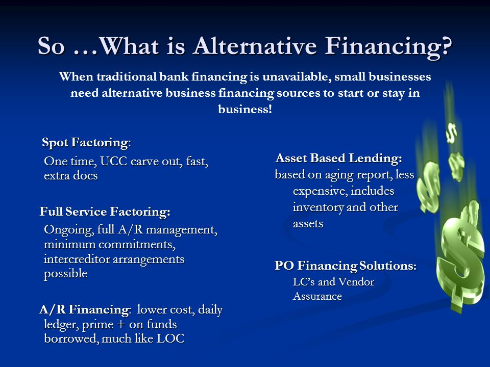 So …What is Alternative Financing.
