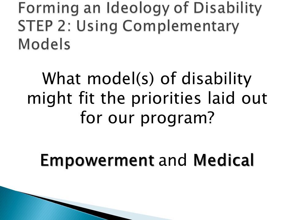 What model(s) of disability might fit the priorities laid out for our program.