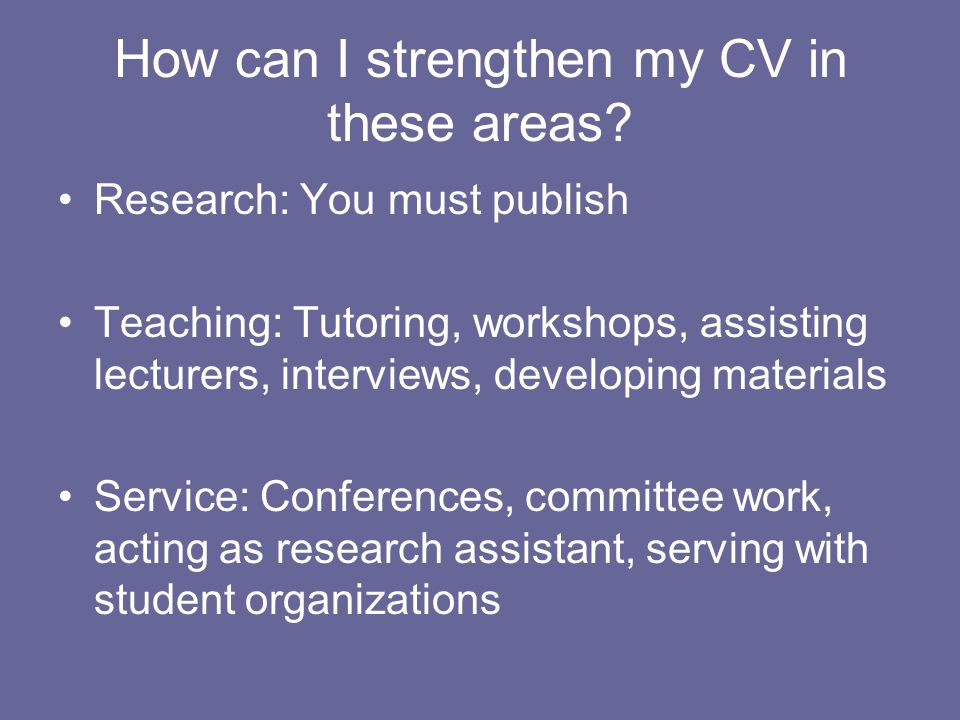 How can I strengthen my CV in these areas.