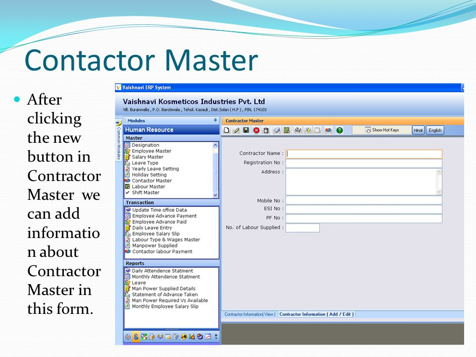 Contactor Master After clicking the new button in Contractor Master we can add informatio n about Contractor Master in this form.