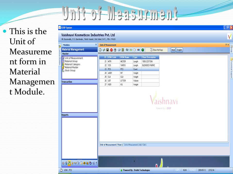 This is the Unit of Measureme nt form in Material Managemen t Module.