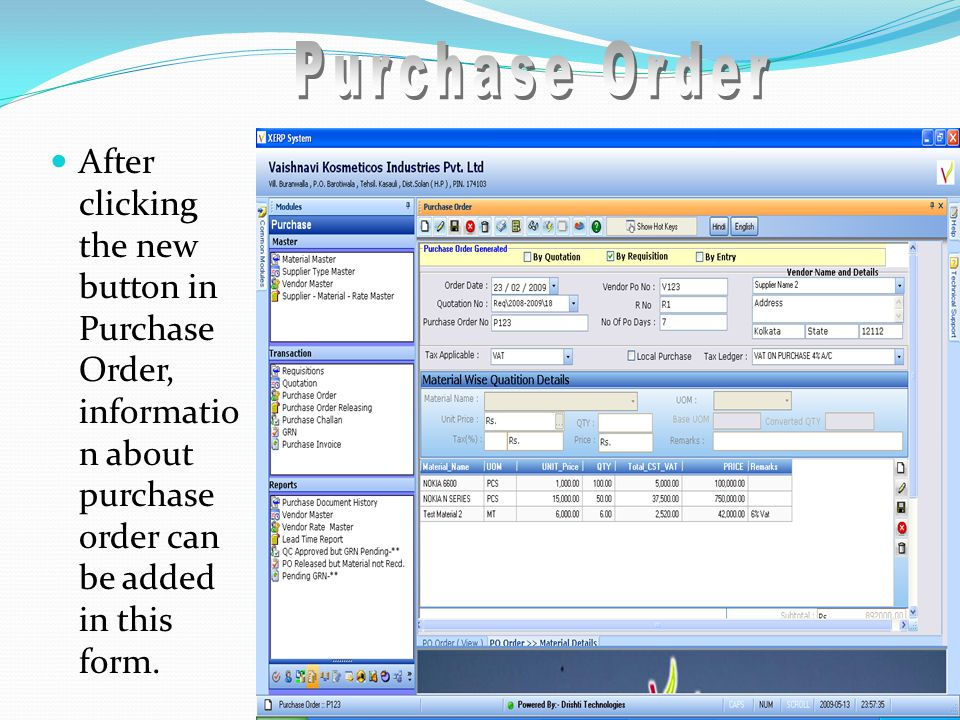 After clicking the new button in Purchase Order, informatio n about purchase order can be added in this form.