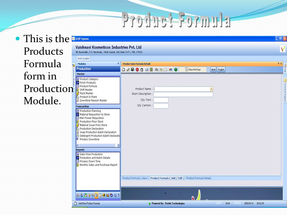 This is the Products Formula form in Production Module.