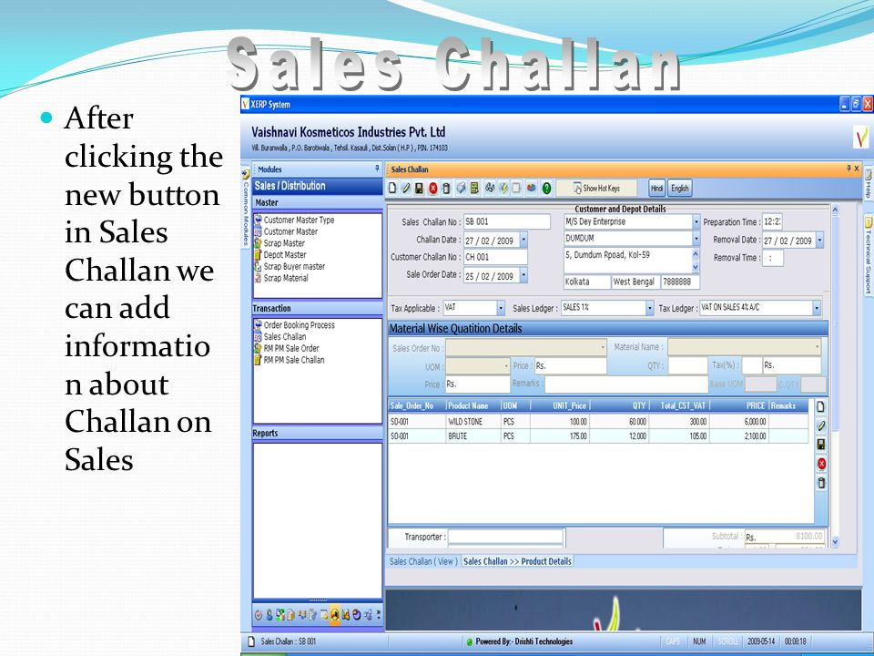 After clicking the new button in Sales Challan we can add informatio n about Challan on Sales