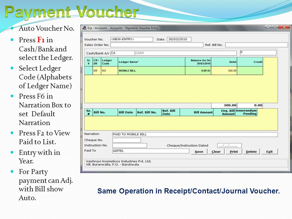 Auto Voucher No. Press F1 in Cash/Bank and select the Ledger.