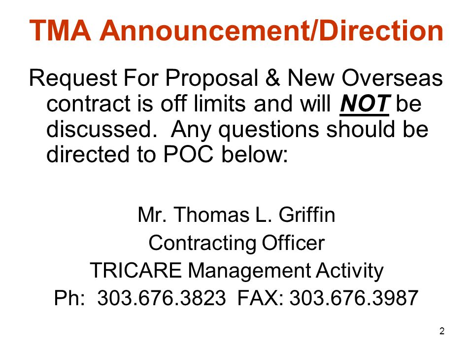 2 TMA Announcement/Direction Request For Proposal & New Overseas contract is off limits and will NOT be discussed.