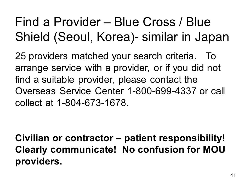 41 Find a Provider – Blue Cross / Blue Shield (Seoul, Korea)- similar in Japan 25 providers matched your search criteria.