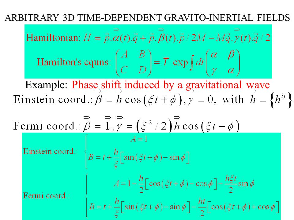 ARBITRARY 3D TIME-DEPENDENT GRAVITO-INERTIAL FIELDS Example: Phase shift induced by a gravitational wave