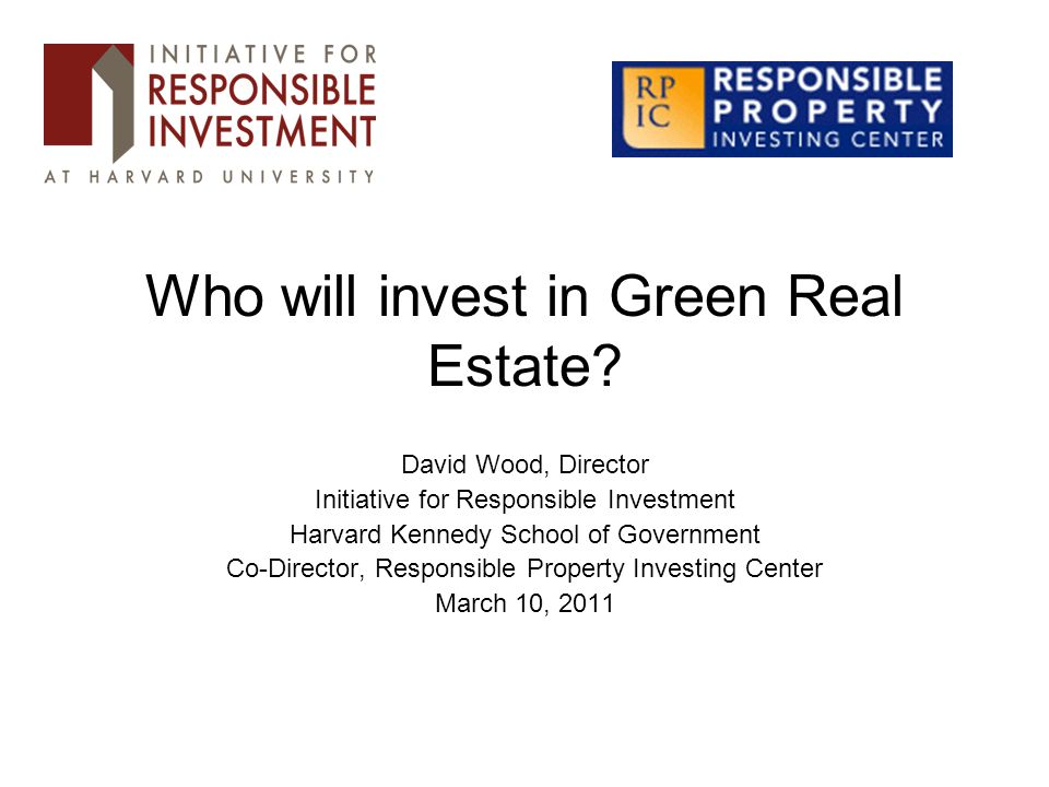 Who will invest in Green Real Estate.