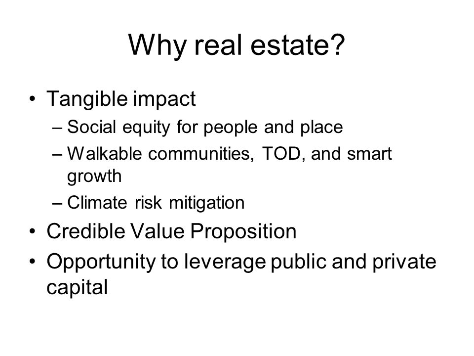 Why real estate.