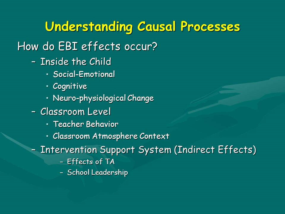 Understanding Causal Processes How do EBI effects occur.