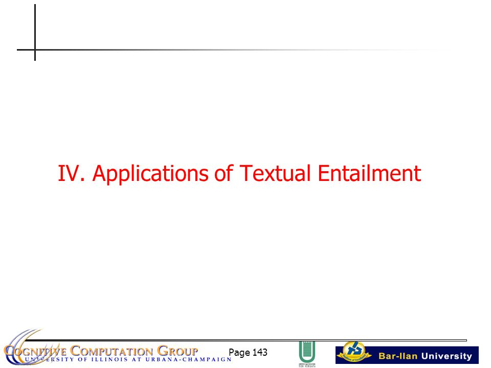 Page 143 IV. Applications of Textual Entailment