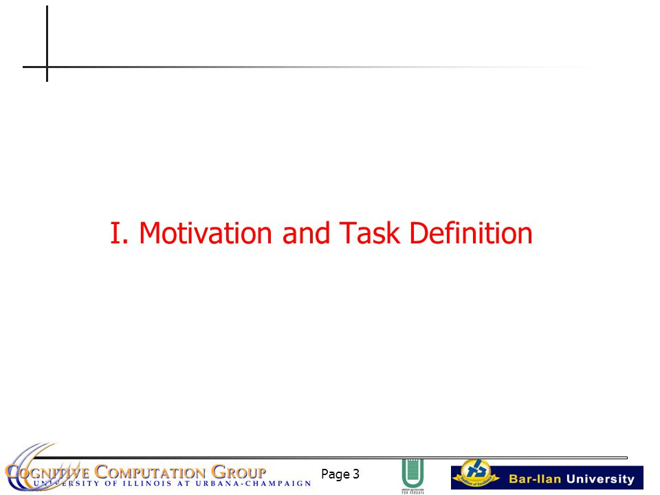 Page 3 I. Motivation and Task Definition