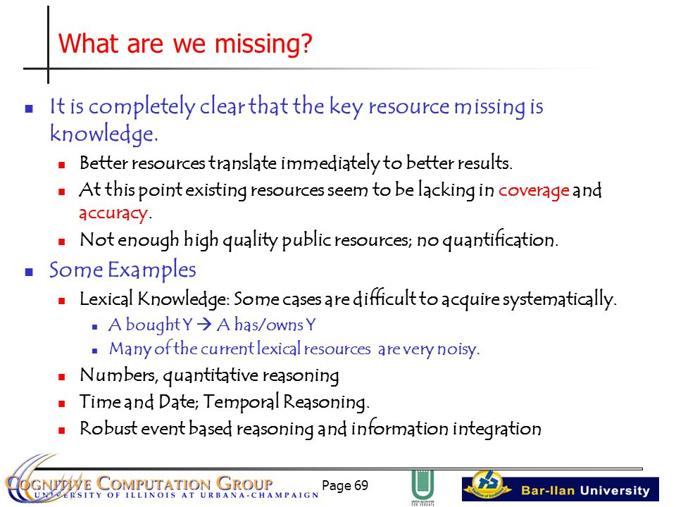 Page 69 What are we missing. It is completely clear that the key resource missing is knowledge.