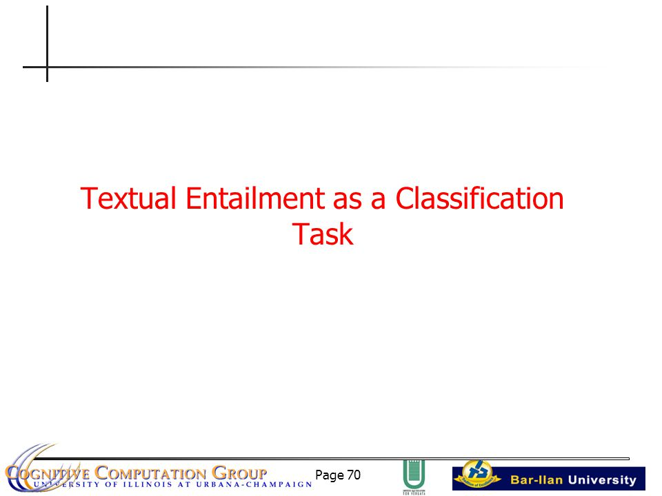 Page 70 Textual Entailment as a Classification Task