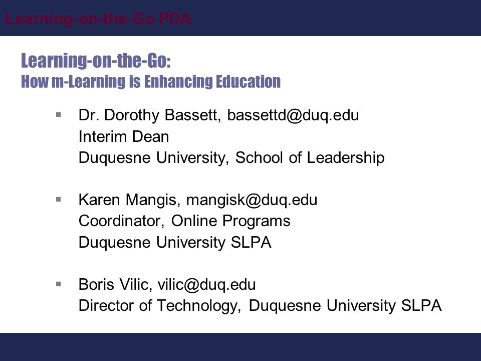 Learning-on-the-Go PDA Learning-on-the-Go: How m-Learning is Enhancing Education  Dr.