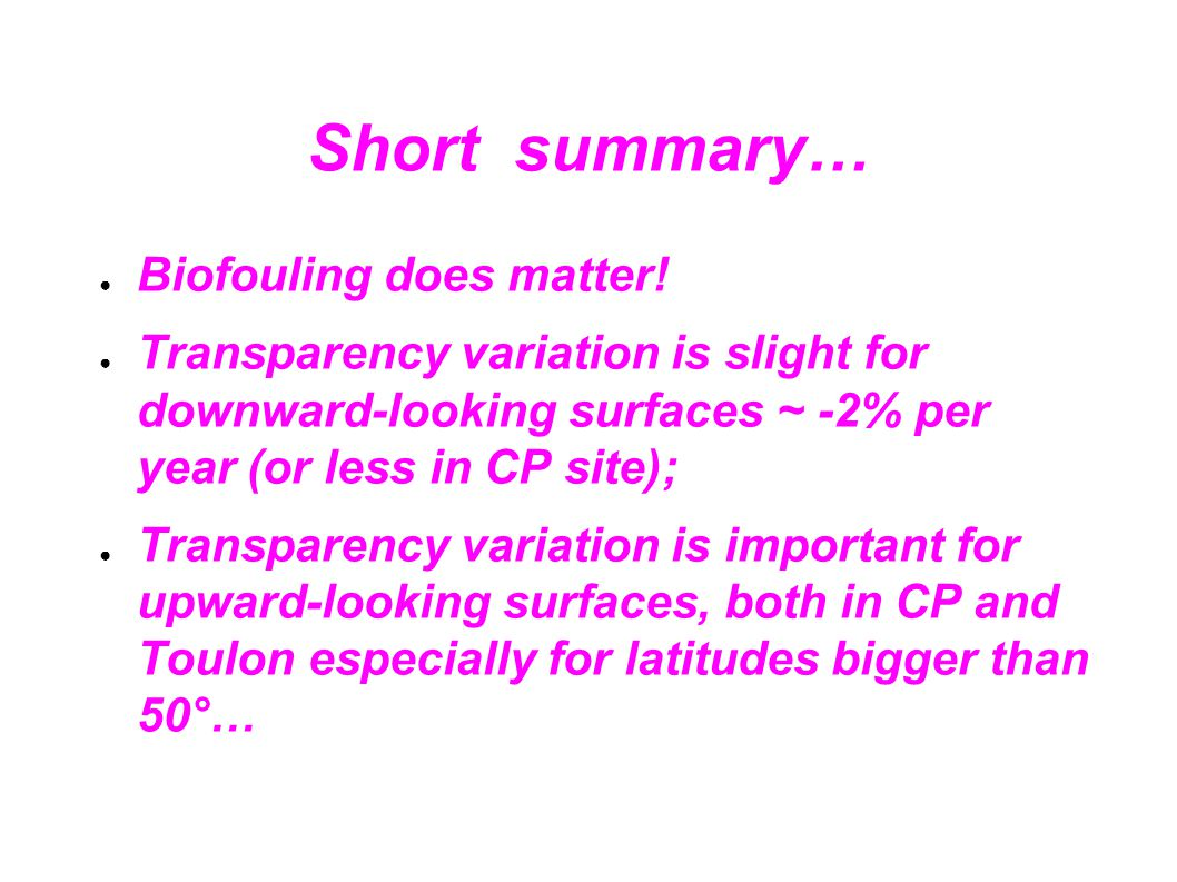 Short summary… ● Biofouling does matter.