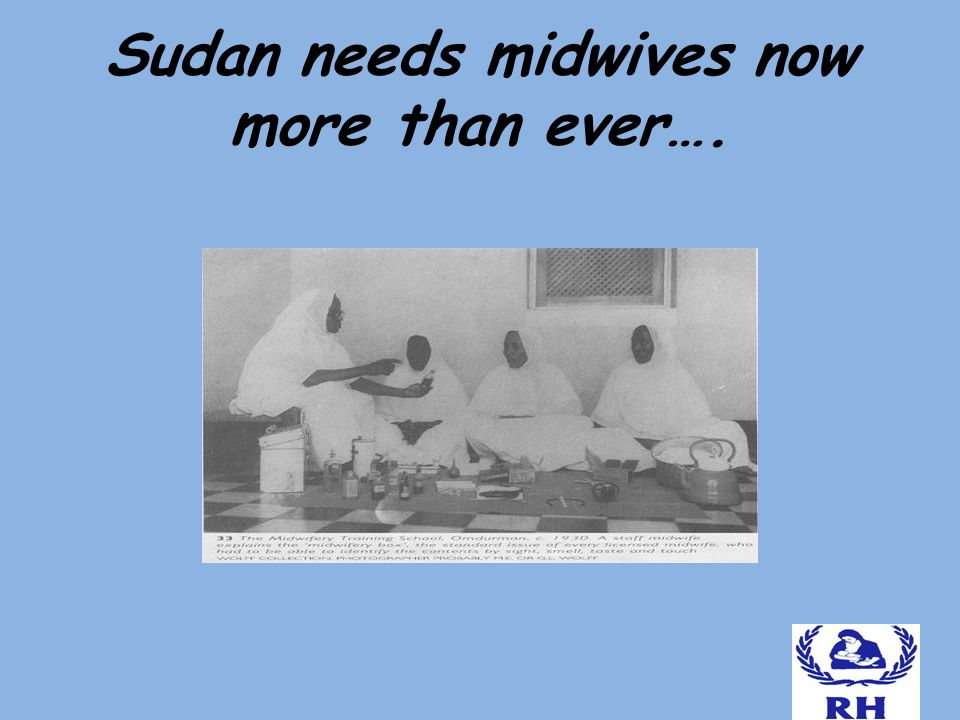 Sudan needs midwives now more than ever….