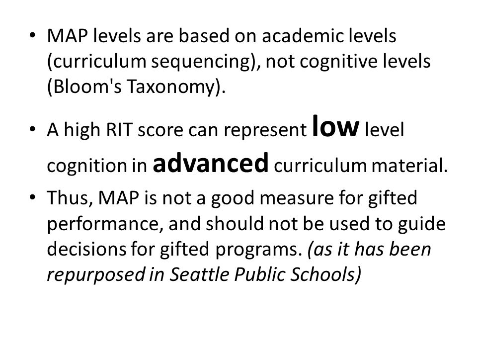 MAP levels are based on academic levels (curriculum sequencing), not cognitive levels (Bloom s Taxonomy).