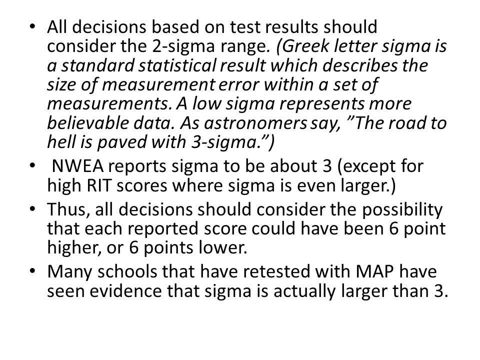 All decisions based on test results should consider the 2-sigma range.