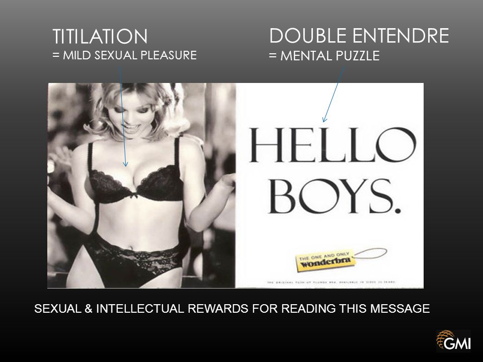 TITILATION = MILD SEXUAL PLEASURE DOUBLE ENTENDRE = MENTAL PUZZLE SEXUAL & INTELLECTUAL REWARDS FOR READING THIS MESSAGE