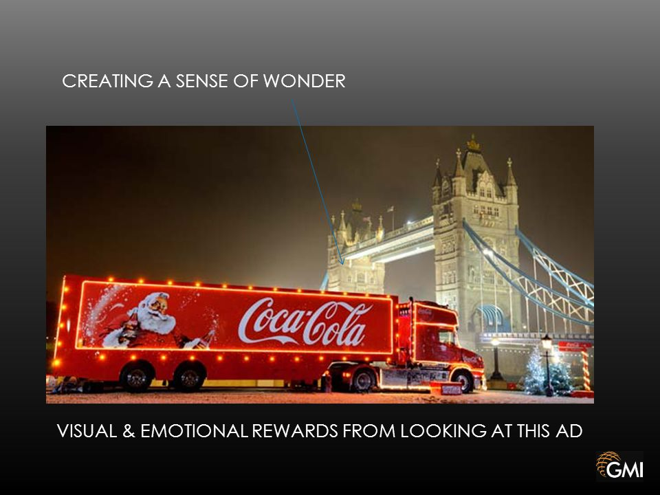 CREATING A SENSE OF WONDER VISUAL & EMOTIONAL REWARDS FROM LOOKING AT THIS AD