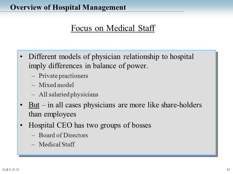 10CoE 8.18.10 Overview of Hospital Management Different models of physician relationship to hospital imply differences in balance of power.