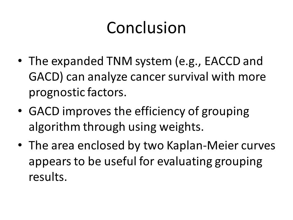 Conclusion The expanded TNM system (e.g., EACCD and GACD) can analyze cancer survival with more prognostic factors.
