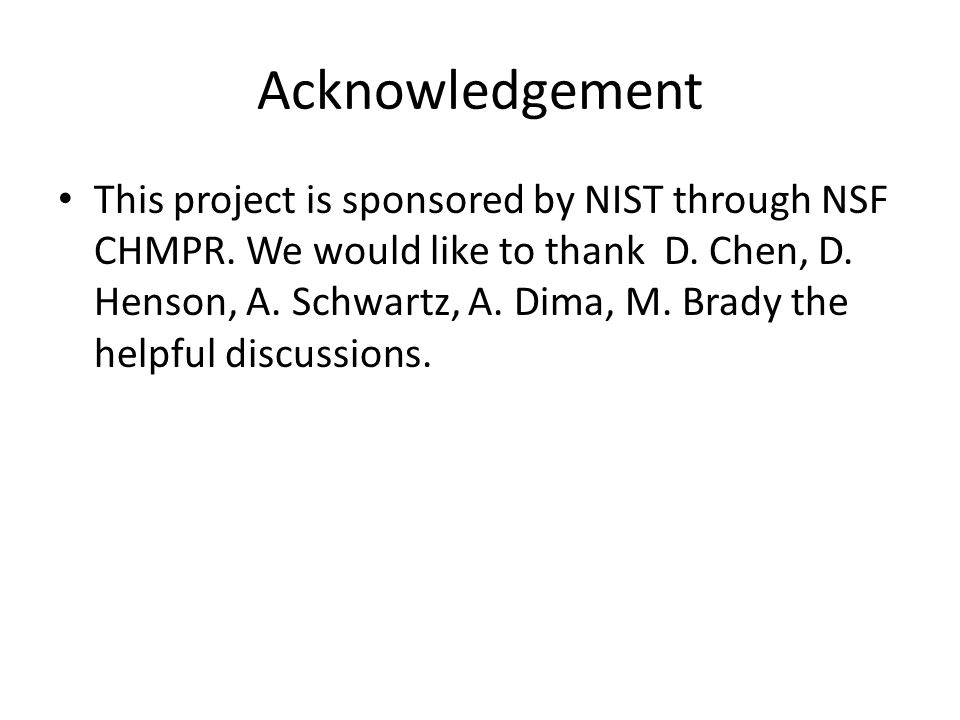 Acknowledgement This project is sponsored by NIST through NSF CHMPR.