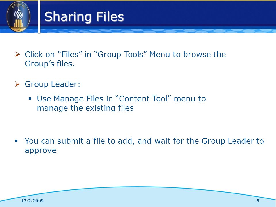 Sharing Files 12/2/2009 9  Click on Files in Group Tools Menu to browse the Group's files.