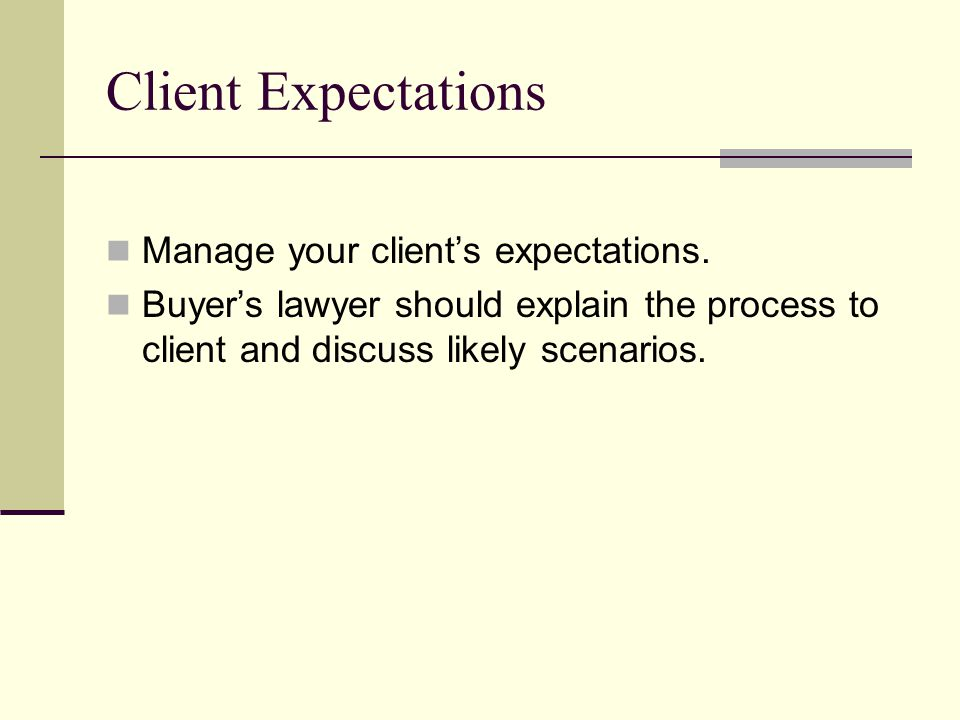 Client Expectations Manage your client's expectations.