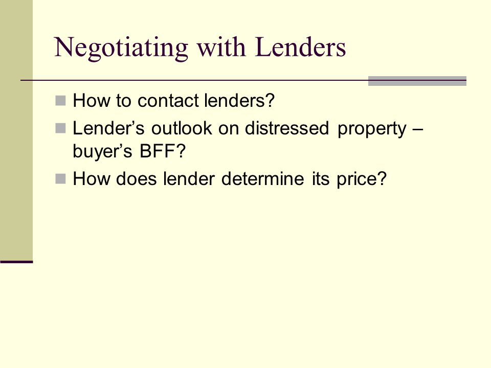 Negotiating with Lenders How to contact lenders.