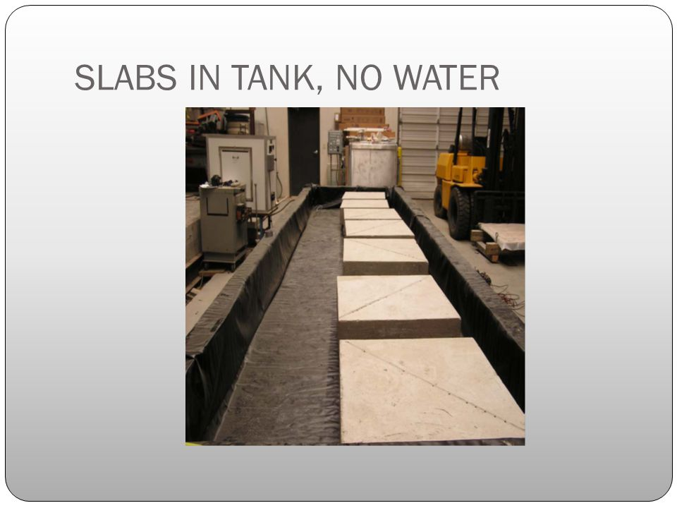 SLABS IN TANK, NO WATER