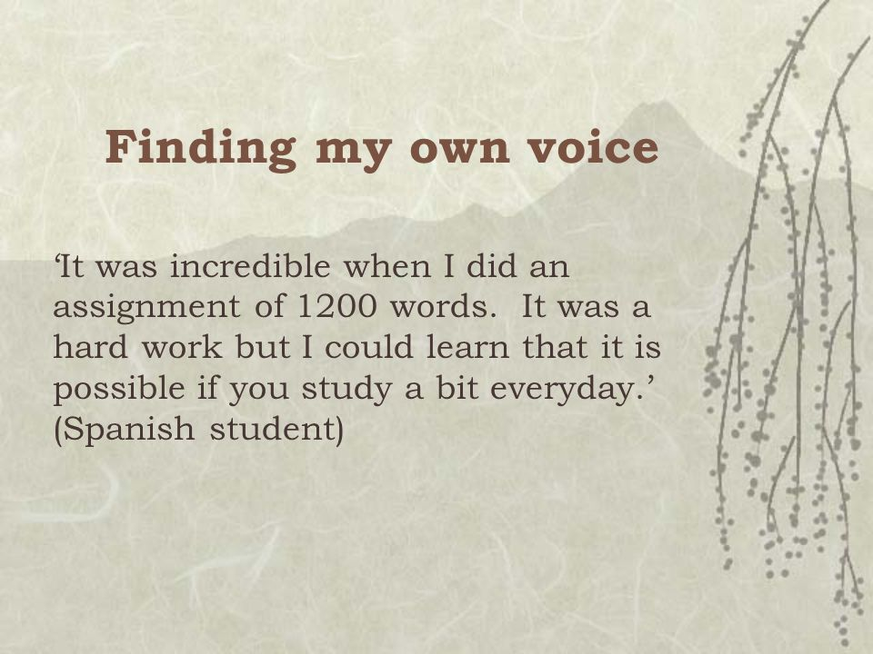 Finding my own voice 'It was incredible when I did an assignment of 1200 words.