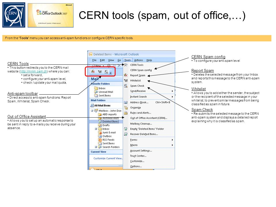 CERN tools (spam, out of office,…) From the 'Tools' menu you can access anti-spam functions or configure CERN specific tools.