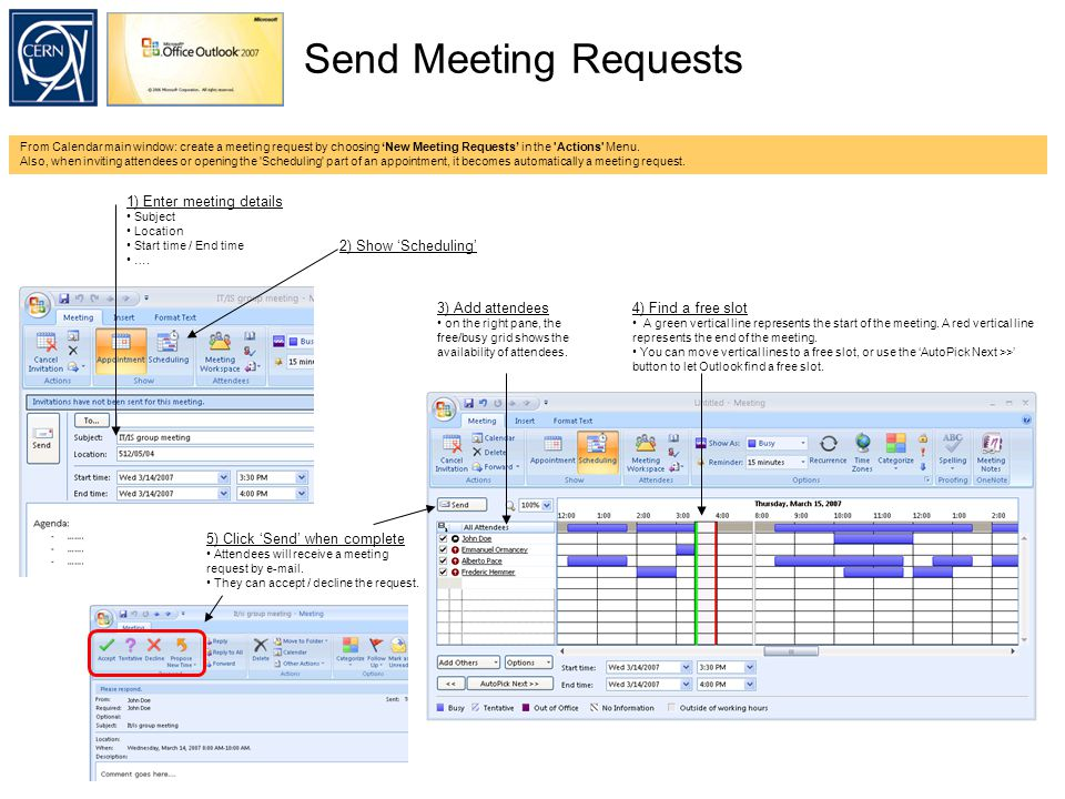 Send Meeting Requests From Calendar main window: create a meeting request by choosing 'New Meeting Requests' in the Actions Menu.