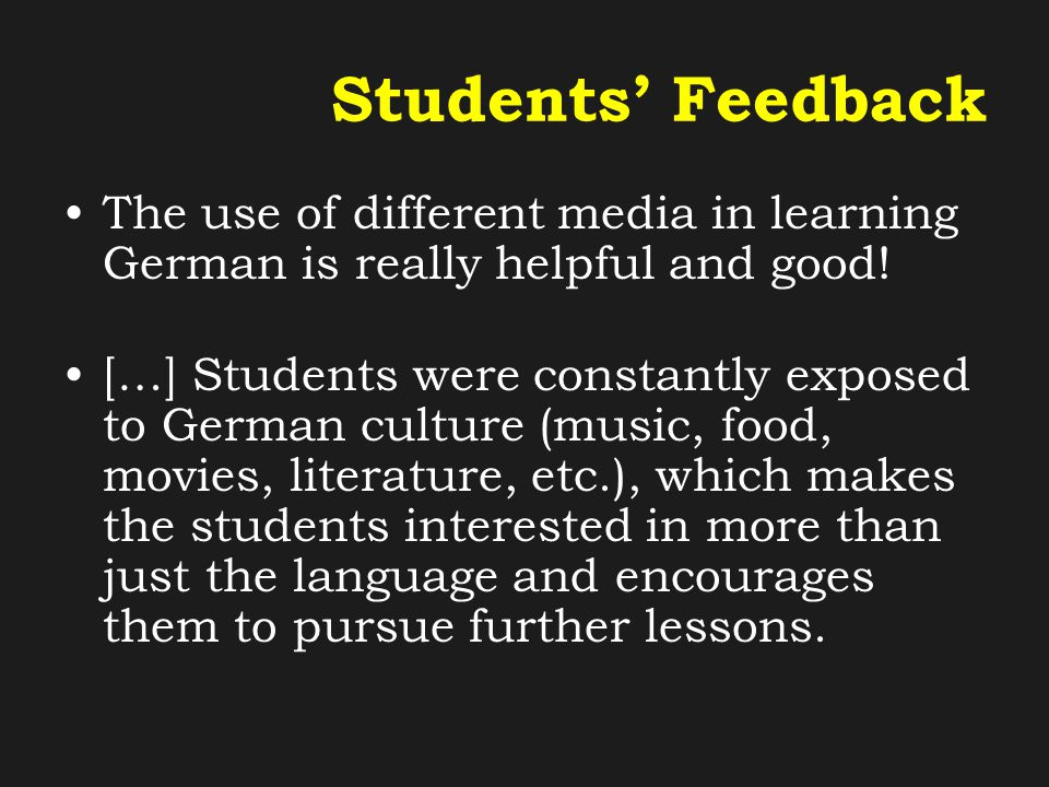 Students' Feedback The use of different media in learning German is really helpful and good.