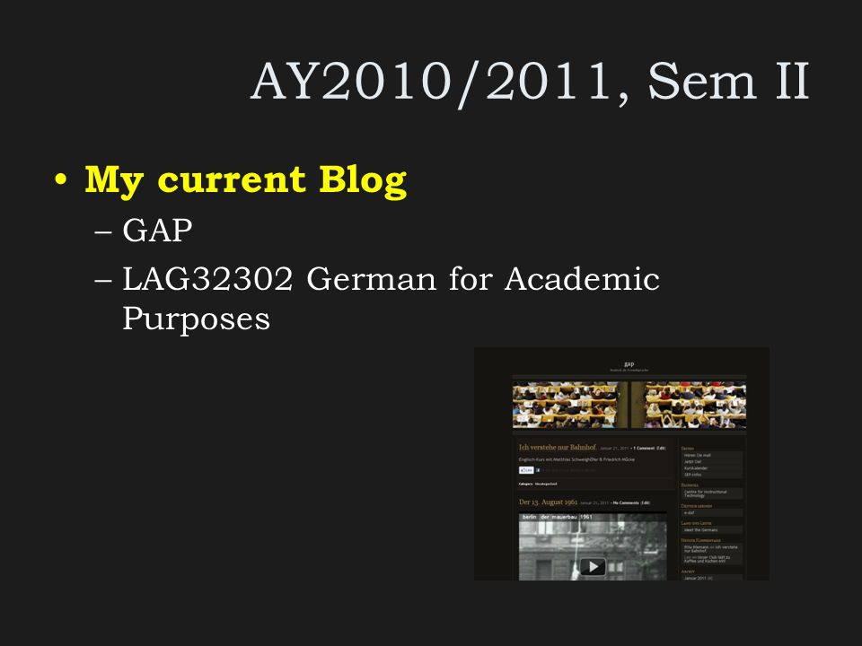 AY2010/2011, Sem II My current Blog –GAP –LAG32302 German for Academic Purposes