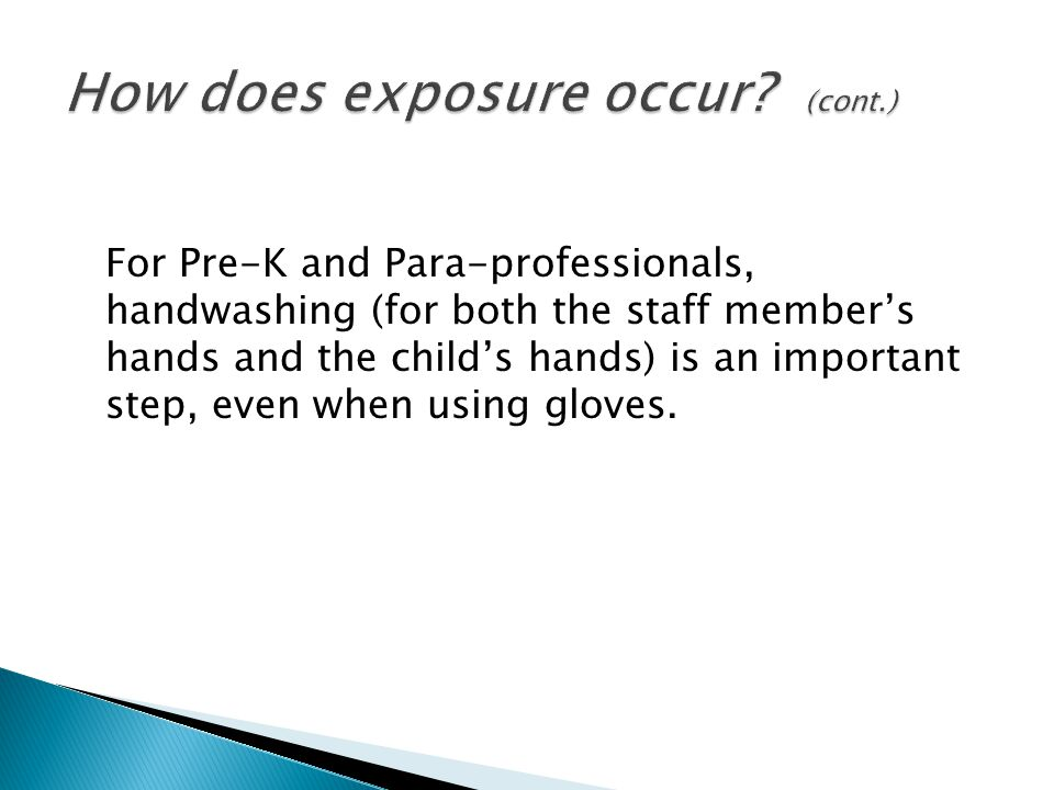 For Pre-K and Para-professionals, handwashing (for both the staff member's hands and the child's hands) is an important step, even when using gloves.