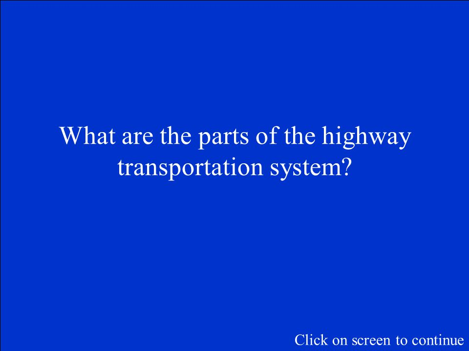 The Final Jeopardy Category is: Highway transportation system.
