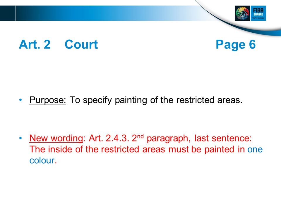 Art. 2 CourtPage 6 Purpose: To specify painting of the restricted areas.