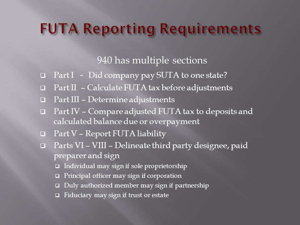 940 has multiple sections  Part I - Did company pay SUTA to one state.