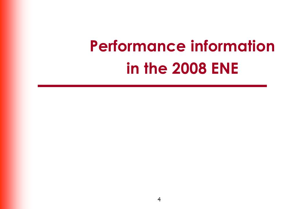 4 Performance information in the 2008 ENE