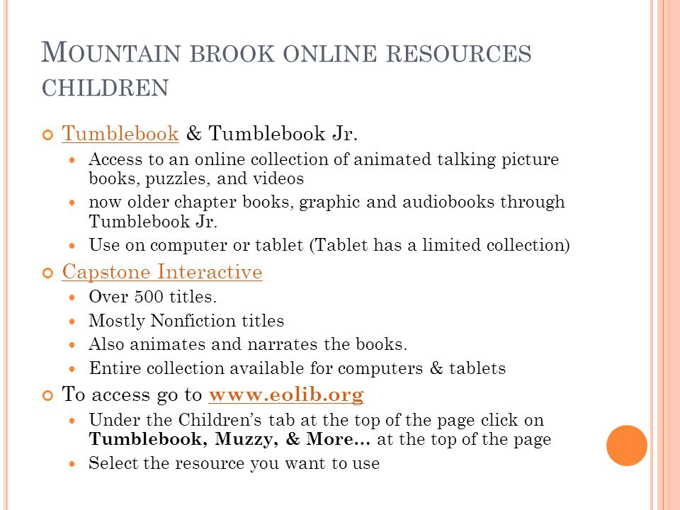 M OUNTAIN BROOK ONLINE RESOURCES CHILDREN TumblebookTumblebook & Tumblebook Jr.