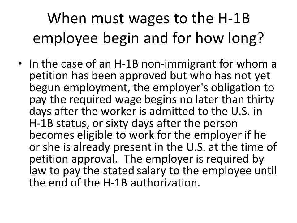 When must wages to the H-1B employee begin and for how long.