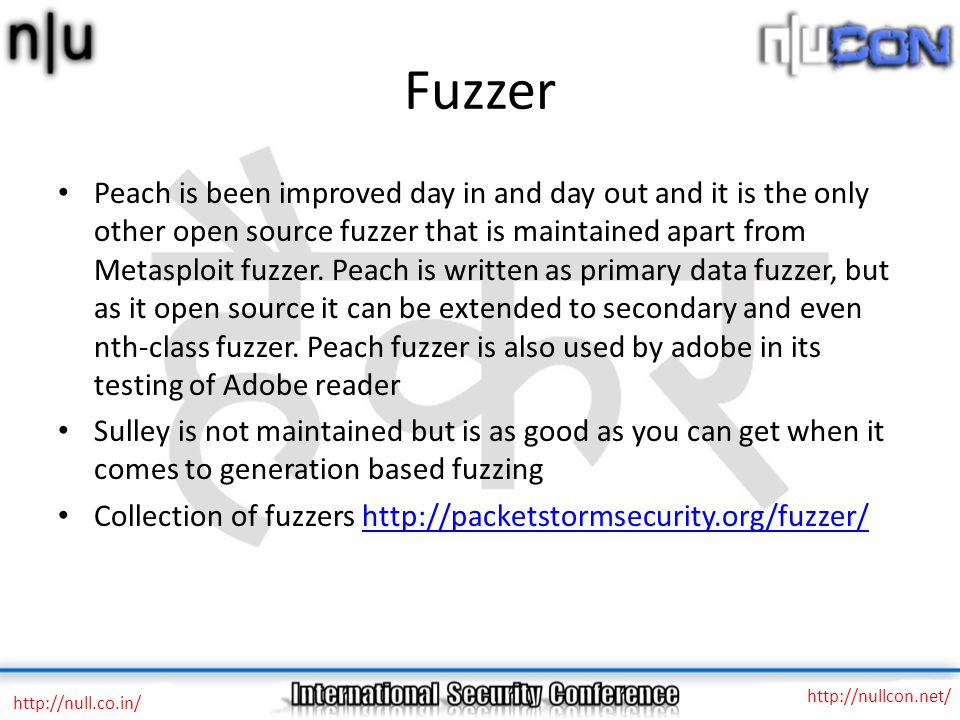 Fuzzer Peach is been improved day in and day out and it is the only other open source fuzzer that is maintained apart from Metasploit fuzzer.