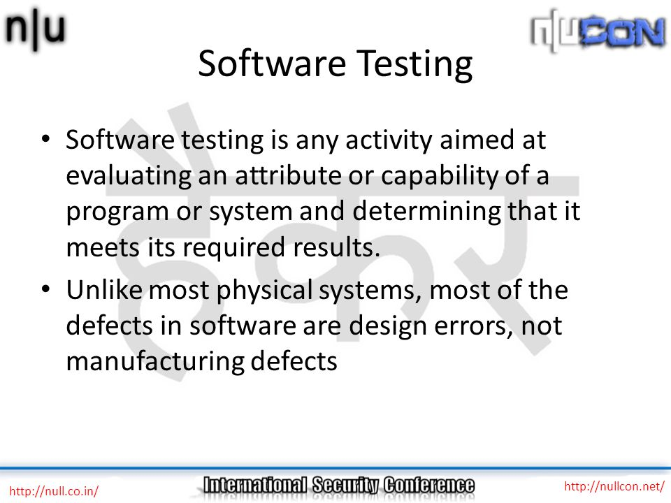 Software Testing Software testing is any activity aimed at evaluating an attribute or capability of a program or system and determining that it meets its required results.