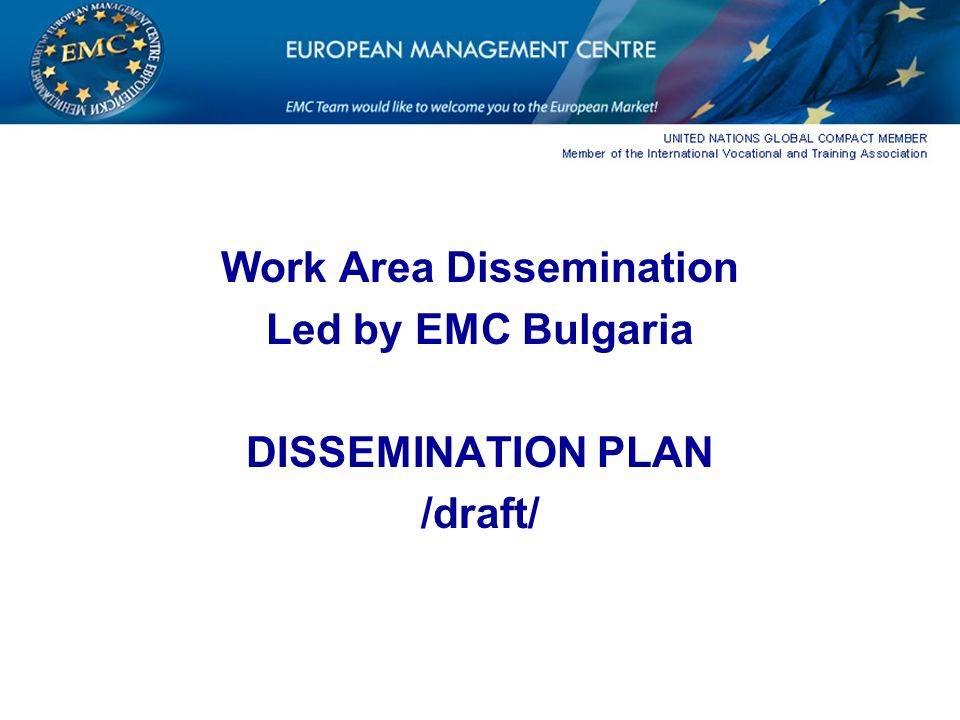 Work Area Dissemination Led by EMC Bulgaria DISSEMINATION PLAN /draft/