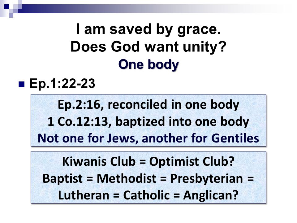 I am saved by grace. Does God want unity.